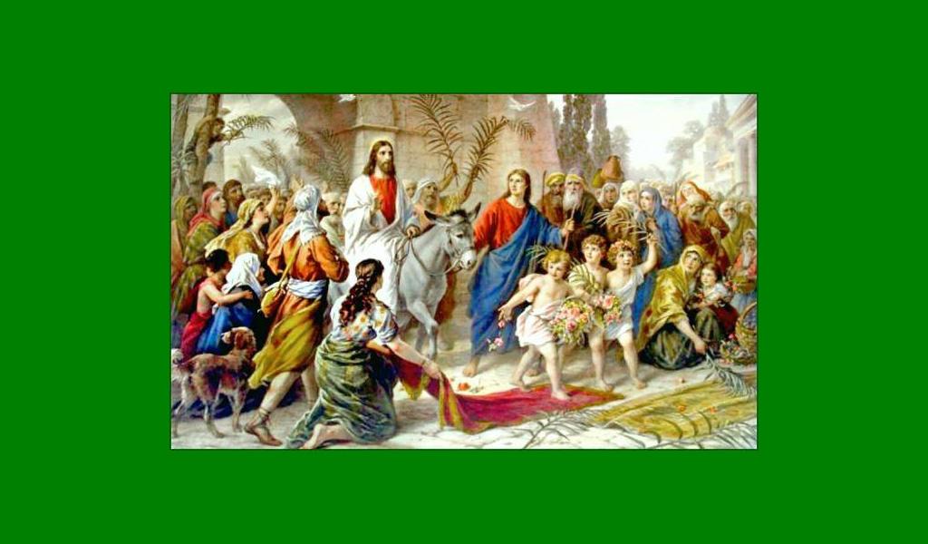 12 квітня – Вхід Господній в Єрусалим