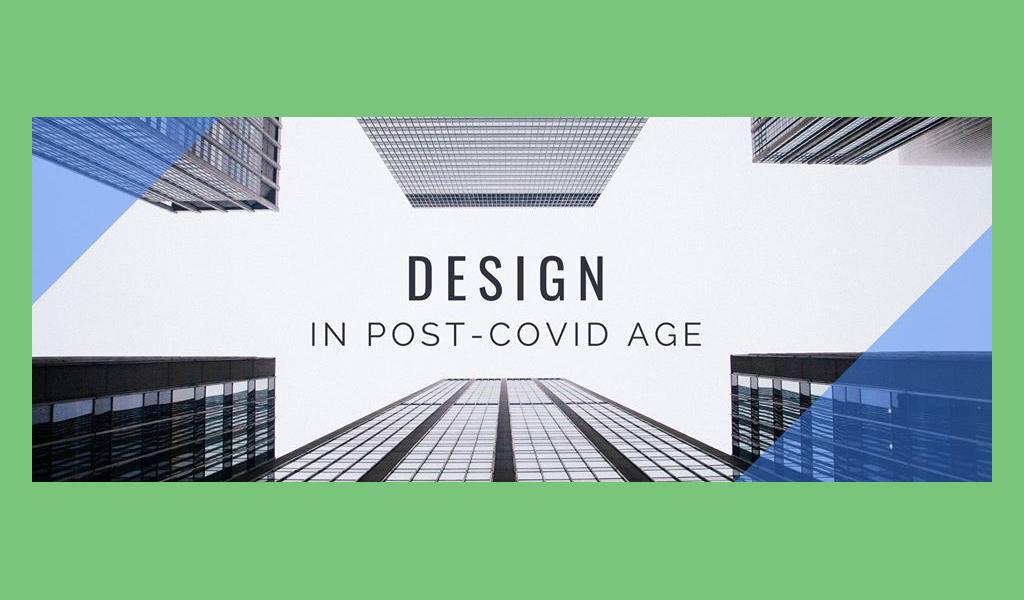 Дизайн у часи після карантину